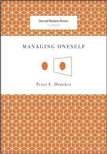 Managing Oneself by Peter Drucker Varnic