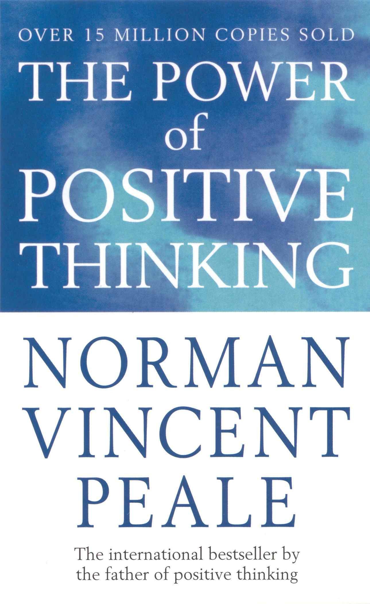 The power of positive thinking by Norman Vincent